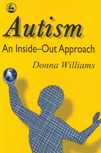Autism: An Inside-Out Approach: An Innovative Look at the 'Mechanics' of 'Autism' and its Developmental 'Cousins'
