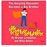 img - for The Amazing Alexander Becomes a Big Brother (Volume 1) book / textbook / text book