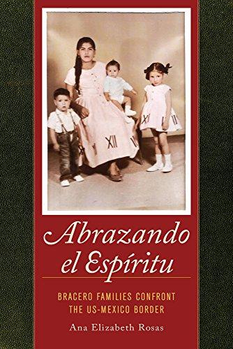 Abrazando El Espíritu: Bracero Families Confront The Us-Mexico Border (American Crossroads) front-891092