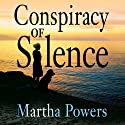 Conspiracy of Silence (       UNABRIDGED) by Martha Powers Narrated by Becky Boyd