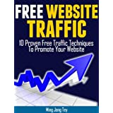 Free Website Traffic - 10 Proven Free Traffic Techniques To Promote Your Website ~ Ming Jong Tey