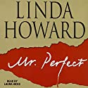 Mr. Perfect (       UNABRIDGED) by Linda Howard Narrated by Laura Hicks
