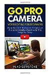 Go Pro Camera: Video editing for Begi...