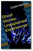 Ghost Stories: Unexplained Experiences