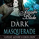 Dark Masquerade Audiobook by Jennifer Blake Narrated by Shelley Baldiga