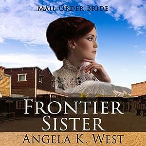 Mail Order Bride: Frontier Sister Audiobook