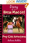Diary Of A Horse Mad Girl: Book 2 - P...