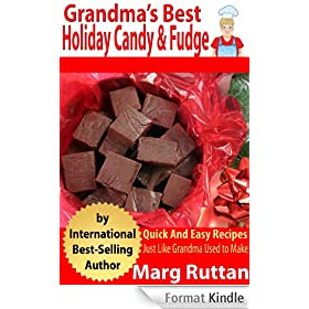 Grandma's Best Holiday Candy & Fudge