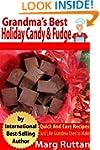 Grandma's Best Holiday Candy & Fudge...
