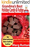 Grandma's Best Holiday Candy & Fudge (Grandma's Best Recipes Book 9)