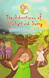 img - for The Adventures of Starlight and Sunny, Book 3 (I am me ! Who are you ? How to find good quality friends and stand up for one another, with positive Morals, Picture Book) book / textbook / text book