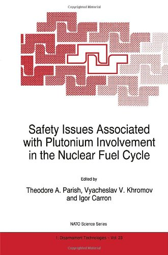 Safety Issues Associated with Plutonium Involvement in the Nuclear Fuel Cycle (Nato Science Partnership Subseries: 1 (cl