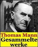 Image of Thomas Mann, Gesammelte werke (Buddenbrooks, Der Tod in Venedig, Tonio Kröger,  Der kleine Herr Friedemann, Tristan, Königliche Hoheit Und mehr Bücher) (German Edition)