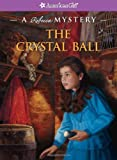 img - for The Crystal Ball: A Rebecca Mystery (American Girl Mysteries) book / textbook / text book
