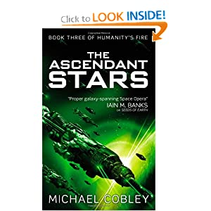 The Ascendant Stars (Humanity's Fire) by Michael Cobley