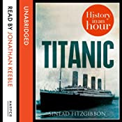 Titanic: History in an Hour | Sinead Fitzgibbon