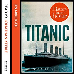 Titanic: History in an Hour Audiobook