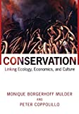 img - for Conservation: Linking Ecology, Economics, and Culture by Monique Borgerhoff Mulder (2004-12-19) book / textbook / text book