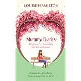 Mummy Diaries: Pregnancy - Stumbling into the unknownby Louise Hamilton