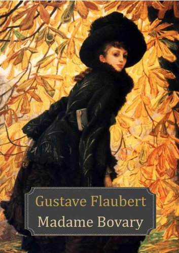 Flaubert, Gustave - Madame Bovary (table des matières hyperliée) (French Edition)