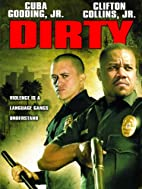 Dirty [2005 movie] by Chris Fisher