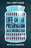 Life on the Preservation