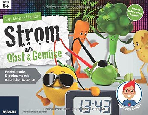 Der-kleine-Hacker-Strom-aus-Obst-und-Gemse-Faszinierende-Experimente-mit-natrlichen-Batterien