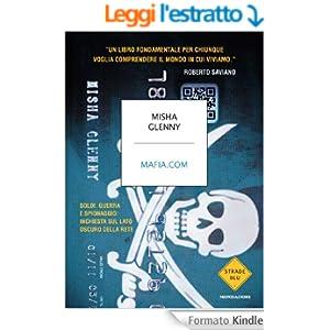 Mafia.com: Soldi, guerra e spionaggio: inchiesta sul lato oscuro della rete (Strade blu. Non Fiction)