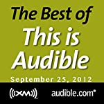 The Best of This Is Audible, September 25, 2012 | Kim Alexander