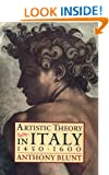 Artistic Theory in Italy 1450-1600 (Oxford Paperbacks)