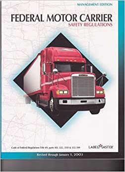 Federal Motor Carrier Safety Regulations Management Edition 2003 Revised Through January 1
