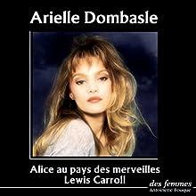 Alice au pays des merveilles | Livre audio Auteur(s) : Lewis Carroll Narrateur(s) : Arielle Dombasle
