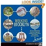 Walking Brooklyn: 30 tours exploring historical legacies, neighborhood culture, side streets and waterways