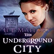 The Underground City: Lily Harper, Book 2 | H. P. Mallory
