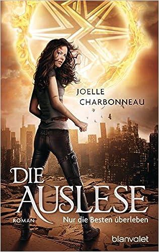 Joelle Charbonneau - Die Auslese. Nur die Besten überleben