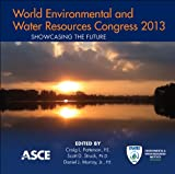 World Environmental and Water Resources Congress 2013: Showcasing the Future