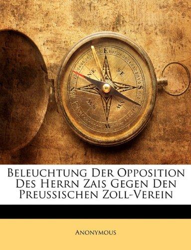 Beleuchtung Der Opposition Des Herrn Zais Gegen Den Preussischen Zoll-Verein