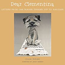 Dear Clementina: Letters from One Border Terrier Pup to Another | Livre audio Auteur(s) : Colin Burke Narrateur(s) : Jimmy Hibbert