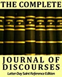 img - for The Complete Journal of Discourses - Deluxe LDS Reference Edition - with Comprehensive TOPICAL Guide, Multiple Indexes, Speaker Biographies, & Over 12,500 Links book / textbook / text book