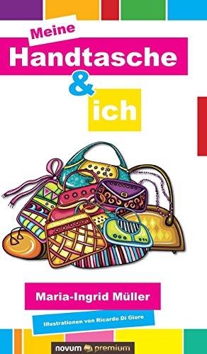Meine Handtasche Und Ich  [Muller, Maria-Ingrid] (Tapa Dura)