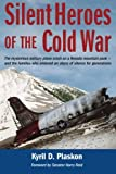 img - for Silent Heroes of the Cold War: The mysterious military plane crash on a Nevada mountain peak and the families who endured an abyss of silence for generations book / textbook / text book