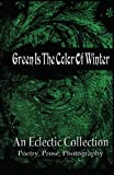 Green Is The Color Of Winter: An Eclectic Collection