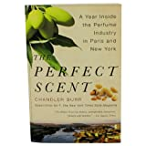 Chandler Burr The Perfect Scent , A Year Inside The Perfume Industry In Paris And New York - Softcover --