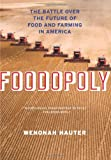 img - for Foodopoly: The Battle Over the Future of Food and Farming in America book / textbook / text book