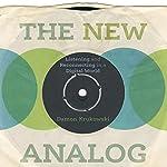 The New Analog: Listening and Reconnecting in a Digital World | Damon Krukowski