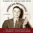 American Prometheus: The Triumph and Tragedy of J. Robert Oppenheimer Hörbuch von Kai Bird, Martin J. Sherwin Gesprochen von: Jeff Cummings
