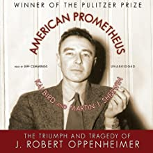 American Prometheus: The Triumph and Tragedy of J. Robert Oppenheimer | Livre audio Auteur(s) : Kai Bird, Martin J. Sherwin Narrateur(s) : Jeff Cummings