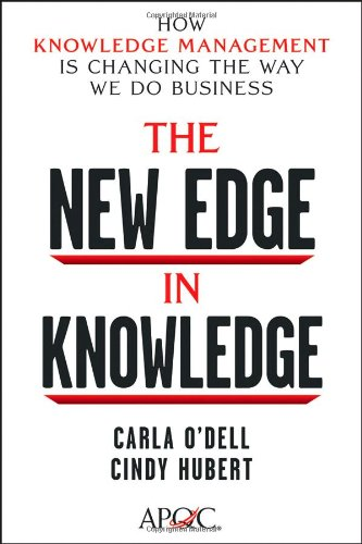 The New Edge in Knowledge: How Knowledge Management