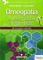Omeopatia e prescrizione in farmacia. Con CD-ROM