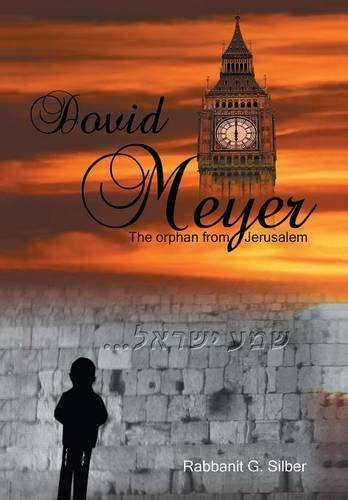 Dovid Meyer: The Orphan from Jerusalem